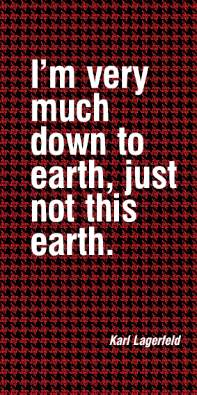 I'm very much down to earth, just not this earth #Lagerfeld