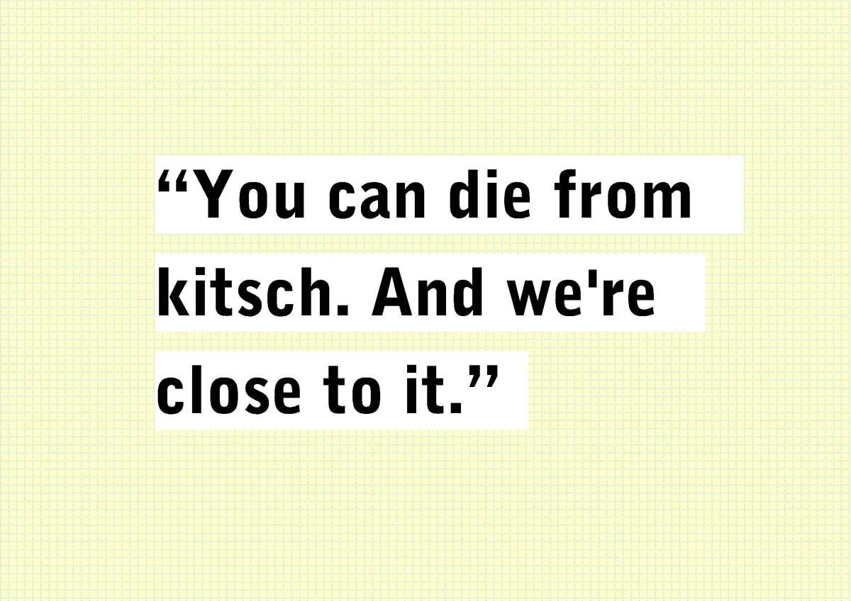You can die from kitsch