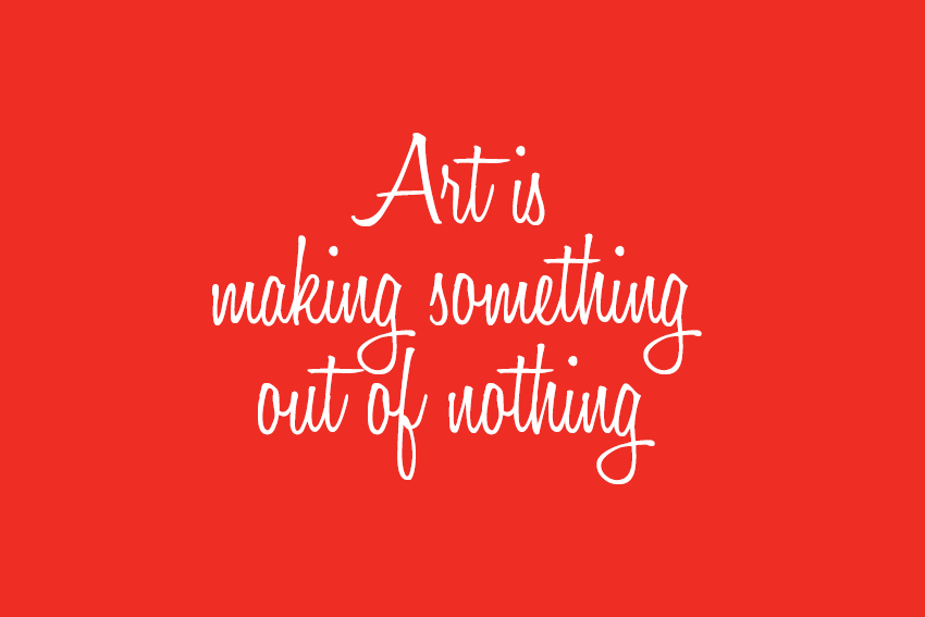 Art is making something out of nothing and selling it #Zappa #quote