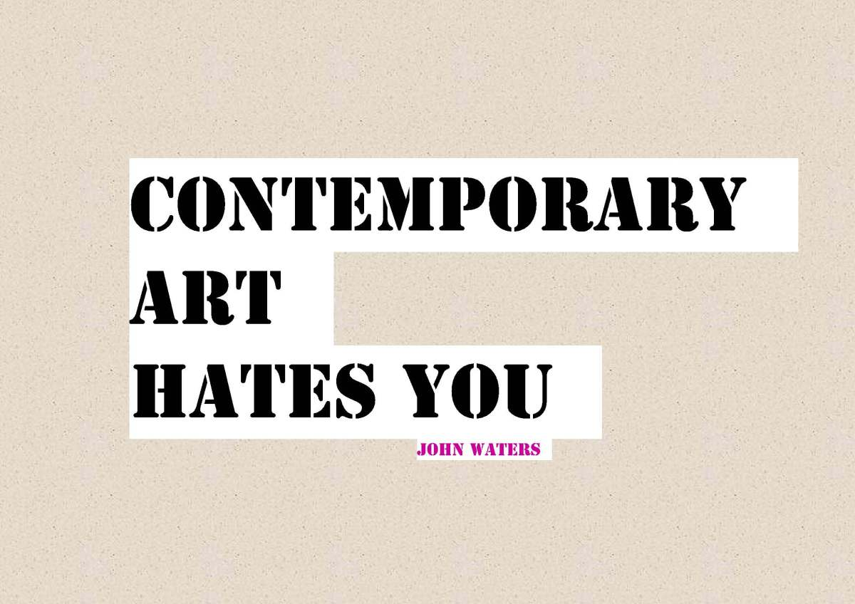 Contemporary Art Hates You