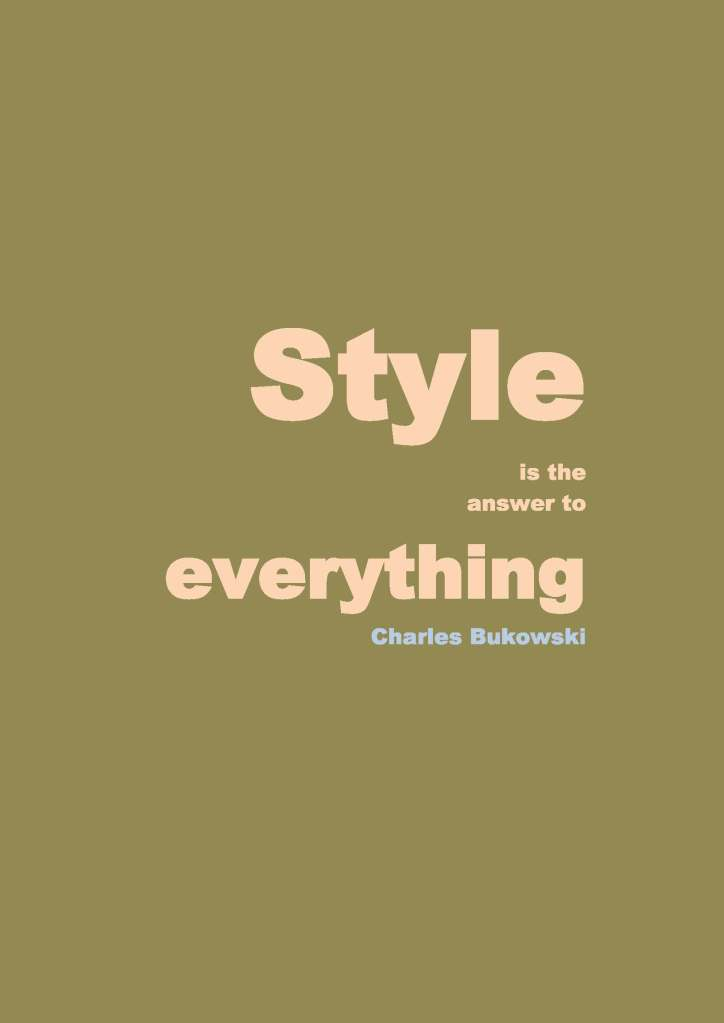 #quote Style is the answer to everything #Charles Bukowski
