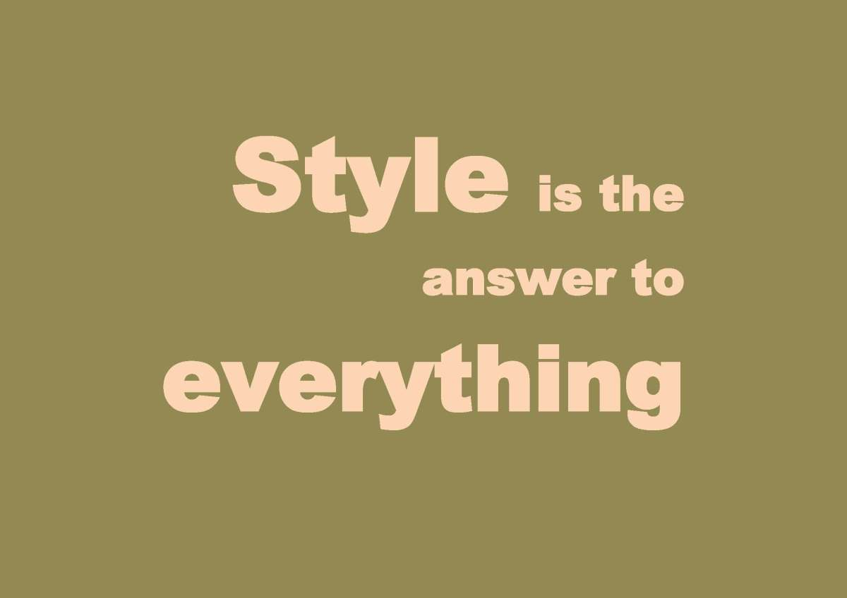 Style is...