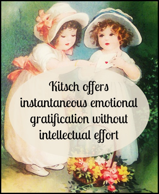 #kitsch #quote Kitsch offers instantaneous emotional gratification without intellectual effort, without the requirement of distance, without sublimination. Winfried Menninghaus