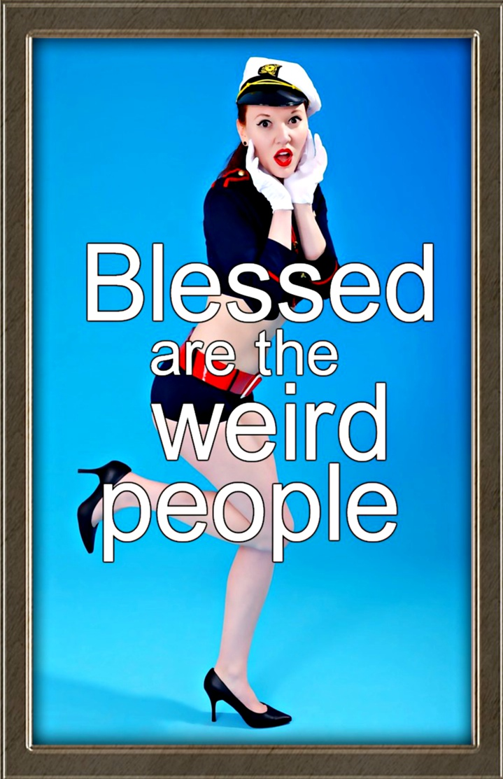 Blessed are the weird people – poets, misfits, writers, mystics, painters & troubadours – for they teach us to see the world through different eyes. Jacob Nordby