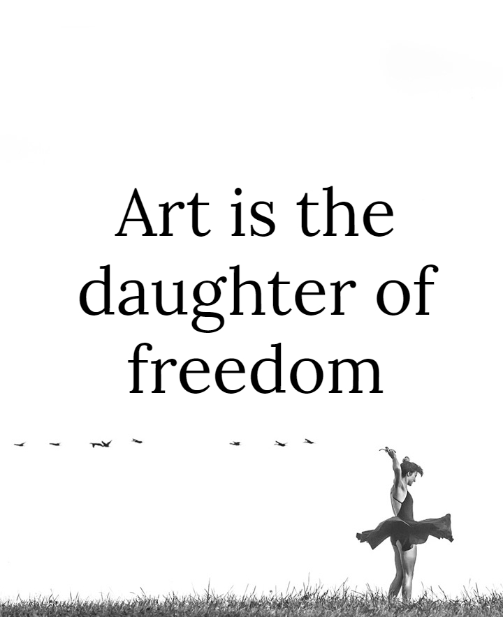 Art is the daugther of freedom Friedrich Schiller #quote be kitschig blog