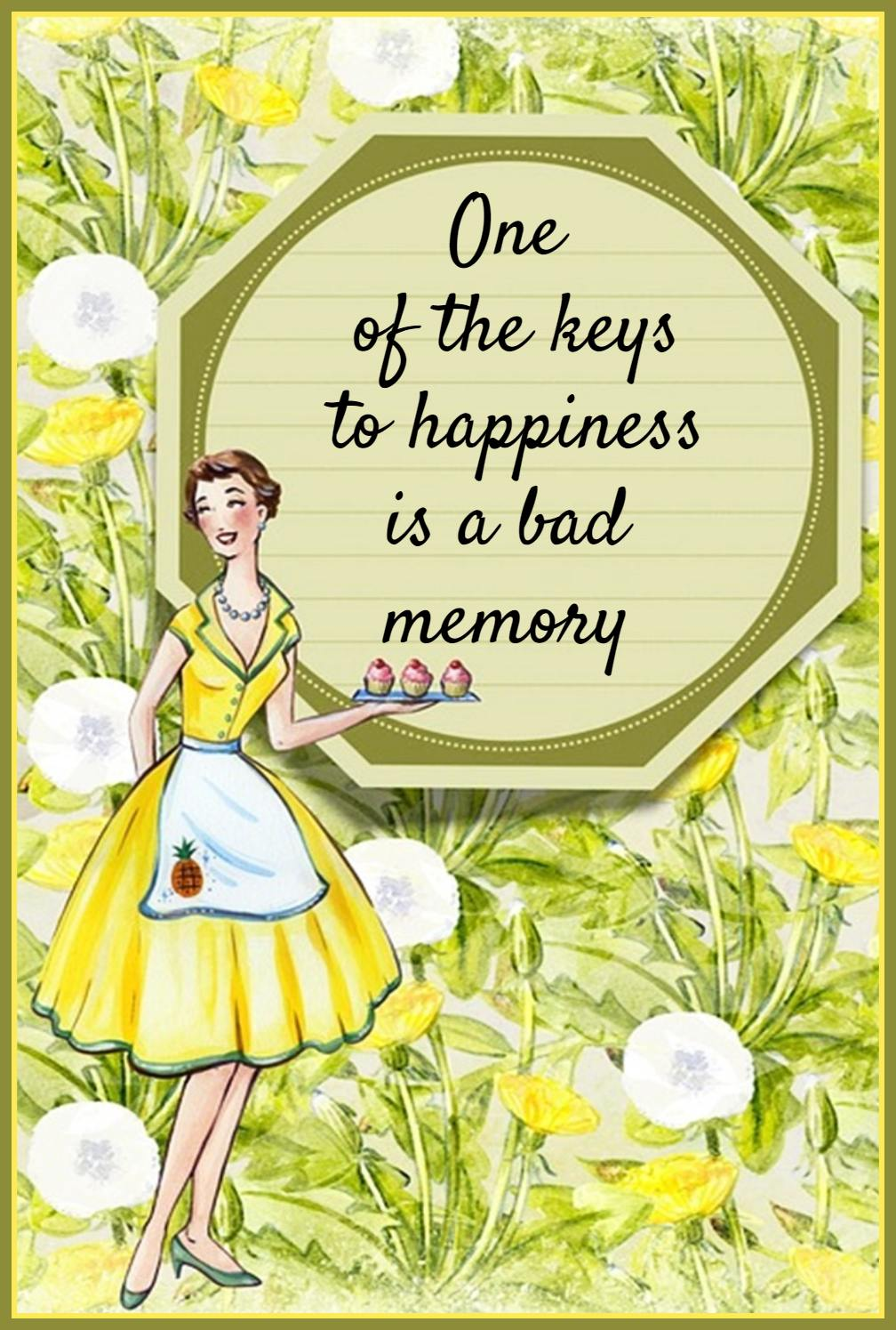 One of the keys to happiness is a bad memory. Rita Mae Brown #quote be kitschig blog