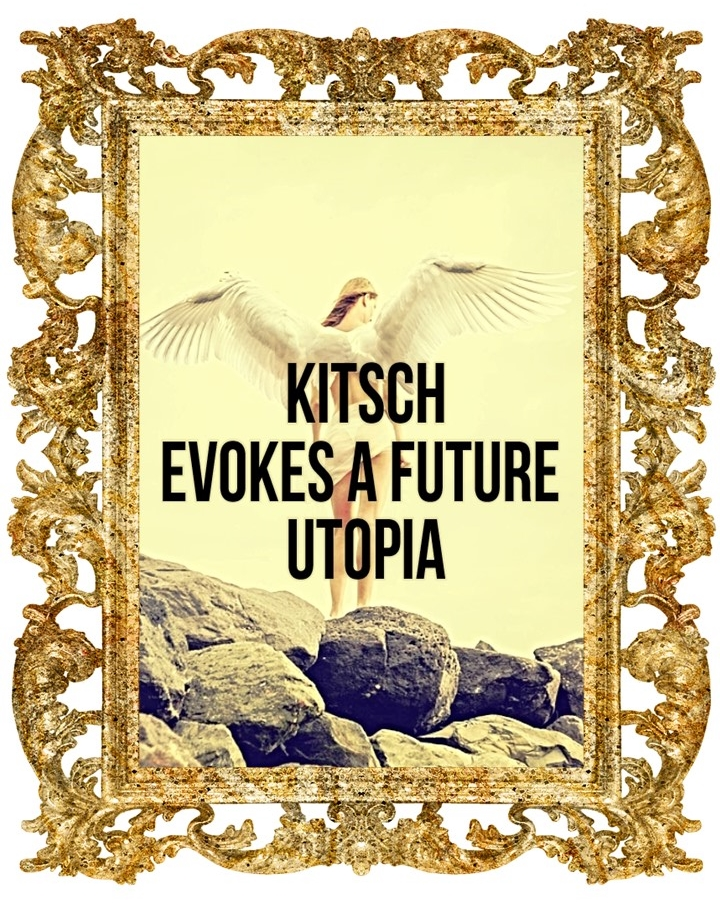 Kitsch evokes a future utopia looking back at a past that is selectively (mis)remembered, thereby helping to stabilize the present toward which kitsch is otherwise deeply anatagonistic. Theodor Adorno