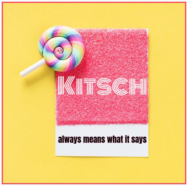 Kitsch always means what it says and says it literally Tomas Kulka be kitschig blog