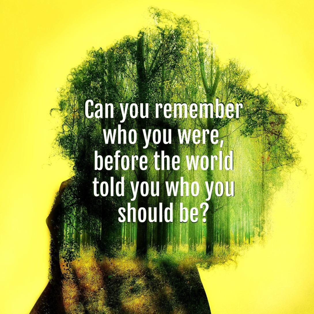 Bukowski quote can you remeber who you were before the world told you who you should be